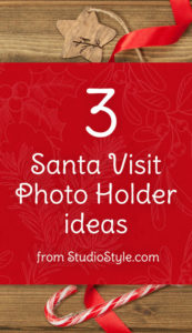 3 Santa Visit Photo Holder Ideas from StudioStyle.com